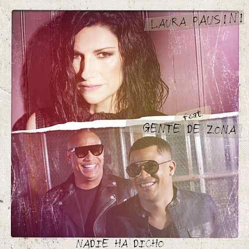 Laura Pausini: Nadie ha dicho (Feat. Gente De Zona) (CD Single) - 2018.
