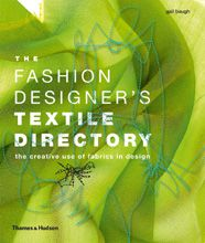 The Fashion Designer's Textile Directory : The Creative Use of Fabrics in Design        Gail Baugh