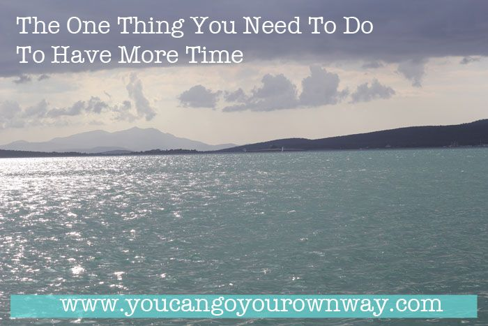 The Number One Thing You Need to Do to Have More Time:  Holistic Time Coaching - Read Now!