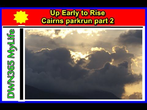 DWN365 MyLife ' Up Early Cairns parkrun part 2