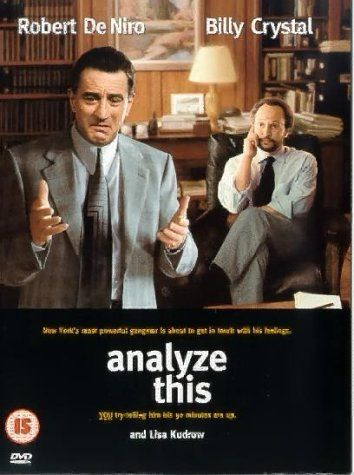 "Analyze This ~ ""A comedy about a psychiatrist whose number one-patient is an insecure mob boss."""