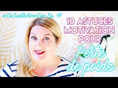 10 ASTUCES MOTIVATION POUR PERTE DE POIDS 💡SÉRIE SANTÉ ET PERTE DE POIDS...