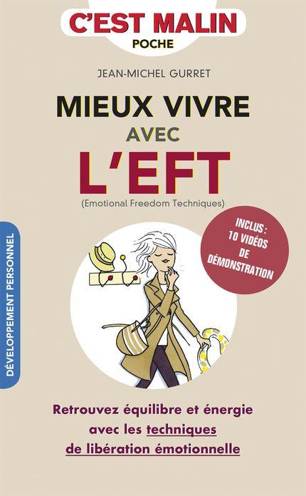 Mieux vivre avec l'EFT, c'est malin  De Jean-Michel Gurret - Leduc.s éditions