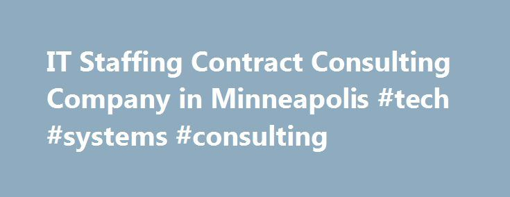 "IT Staffing Contract Consulting Company in Minneapolis #tech #systems #consulting http://anaheim.nef2.com/it-staffing-contract-consulting-company-in-minneapolis-tech-systems-consulting/  # We specialize in Salesforce Tech Talent Shortage: Solved Get A Great IT Gig IT Salary Guide Placing People First. Deep Experience, Extensive Networks in the News Kelli Moretter-Bue featured in Star Tribune ESP IT's new president is a ""Mover & Shaker"". ESP Releases 2017 IT Salary Guide Our 2017 Salary…"