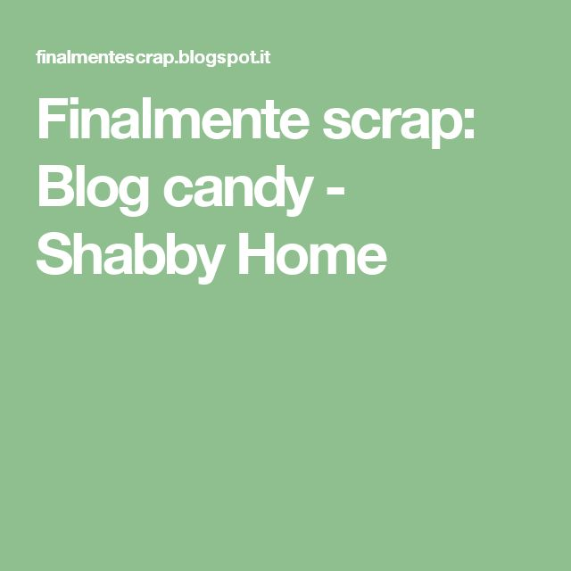Finalmente scrap: Blog candy - Shabby Home