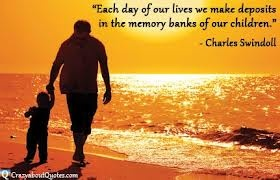 """""""Each day of our lives we make deposits in the memory banks of our children."""" -- Charles Swindell. I Love My Kids. Raising Kids."""