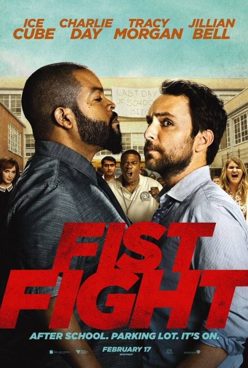 Fist Fight Movie Poster with Ice Cube, Charlie Day, Tracy Morgan and Jillian Bell.