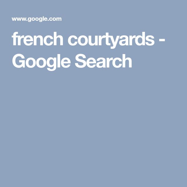 french courtyards - Google Search
