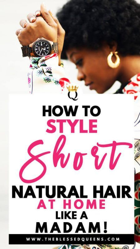 How To Style Short Natural Hair At Home Like A Madam!