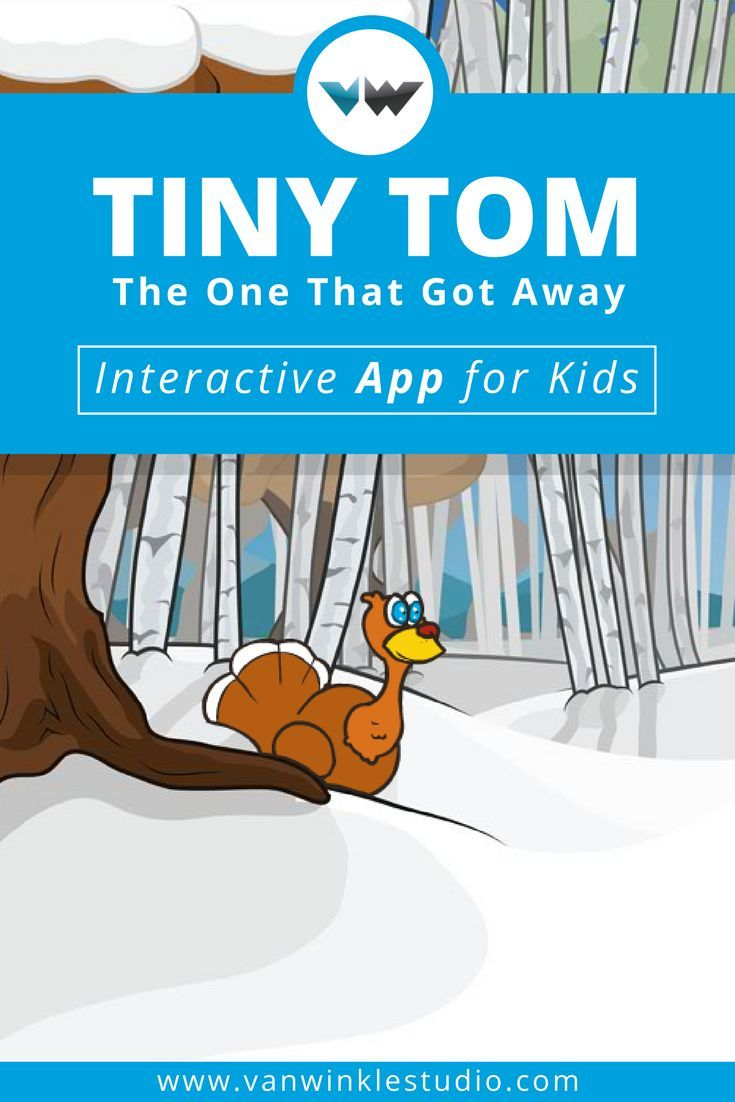 Download our interactive app for kids, Tiny Tom: The One That Got Away. Tiny Tom is a zany turkey who is on the loose! Join the Johnson family as they try to catch Tiny Tom and prepare for the big Thanksgiving feast. This interactive and educational app can be downloaded on iPad.