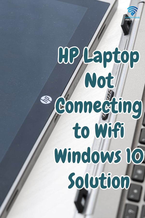 Hp Laptop Not Connecting To Wifi Windows 10 Solution Hp Laptop Wifi Solutions