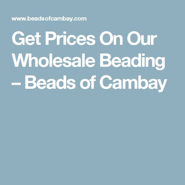 Get Prices On Our Wholesale Beading – Beads of Cambay