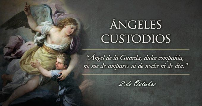 Hoy celebramos a los Ángeles Custodios, los mensajeros y protectores