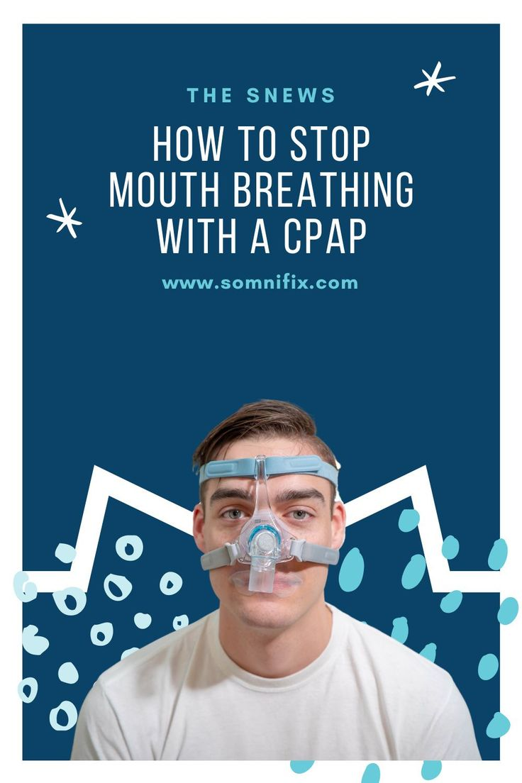 How to Stop Mouth Breathing with a CPAP in 2020 Cpap