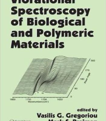 Vibrational Spectroscopy Of Biological And Polymeric Materials PDF