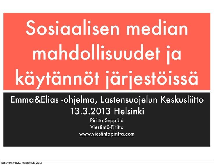 Ihan älyttömän hyvää materiaalia SoMesta! sosiaalinen-media-yhdistystoiminnassa by Piritta Seppälä via Slideshare