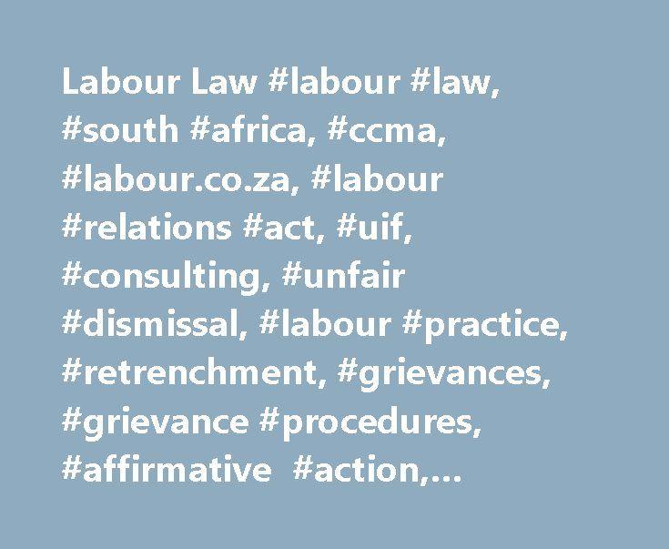 Labour Law #labour #law, #south #africa, #ccma, #labour.co.za, #labour #relations #act, #uif, #consulting, #unfair #dismissal, #labour #practice, #retrenchment, #grievances, #grievance #procedures, #affirmative #action, #domestic #wo http://wisconsin.remmont.com/labour-law-labour-law-south-africa-ccma-labour-co-za-labour-relations-act-uif-consulting-unfair-dismissal-labour-practice-retrenchment-grievances-grievance-procedures-a/  # DISMISSAL OF SENIOR MANAGERS [Monday, April 08, 2013…