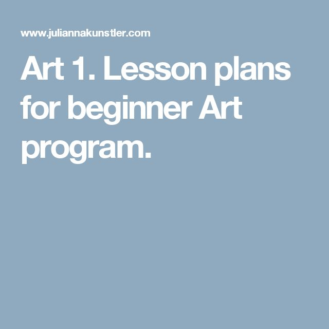 Art 1. Lesson plans for beginner Art program.