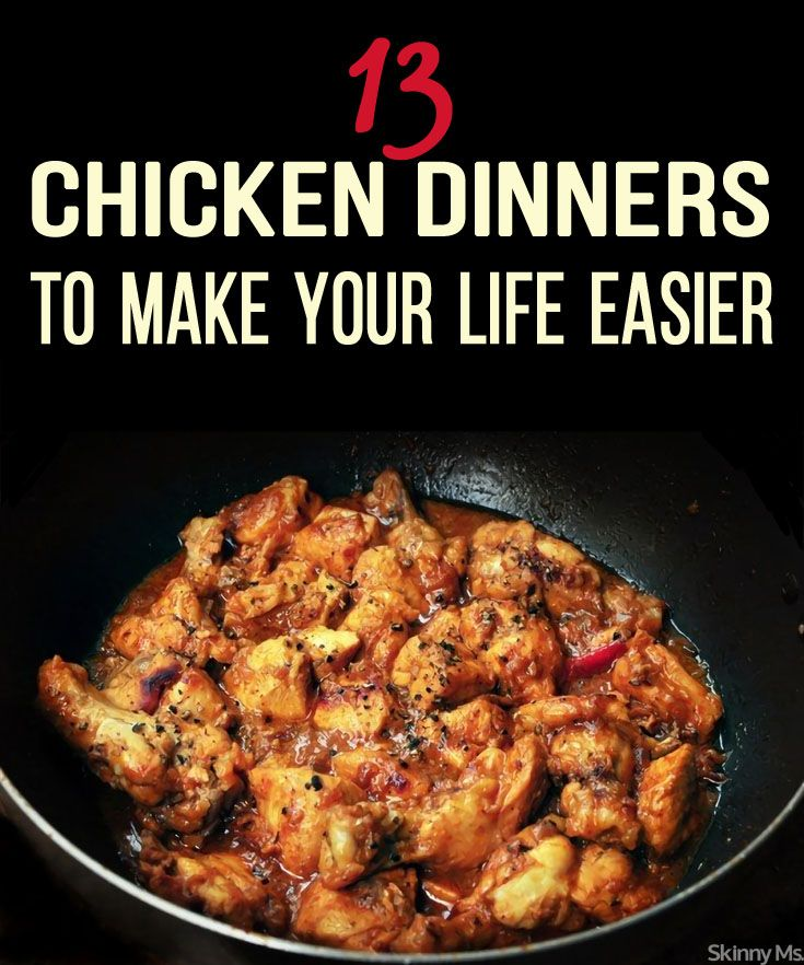 13 Chicken Dinners To Make Your Life Easier! #recipes #cleaneating #skinnyms