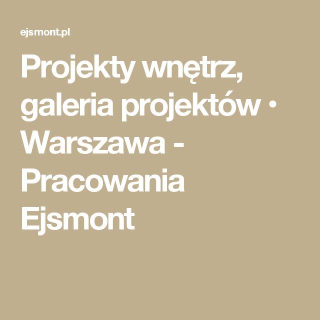 Projekty wnętrz, galeria projektów • Warszawa - Pracowania Ejsmont