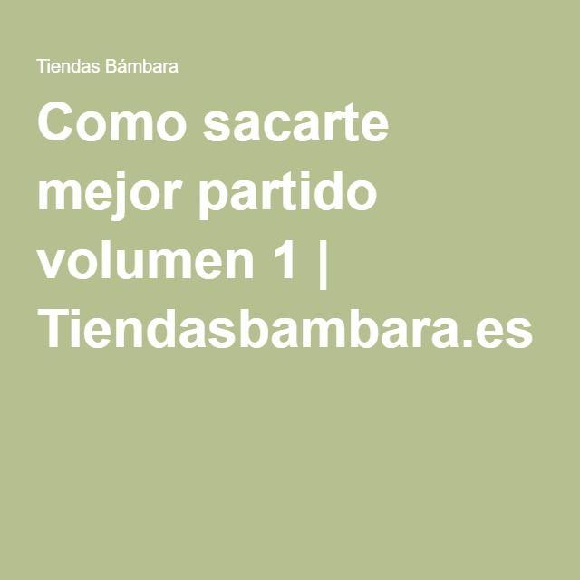 Como sacarte mejor partido volumen 1 | Tiendasbambara.es