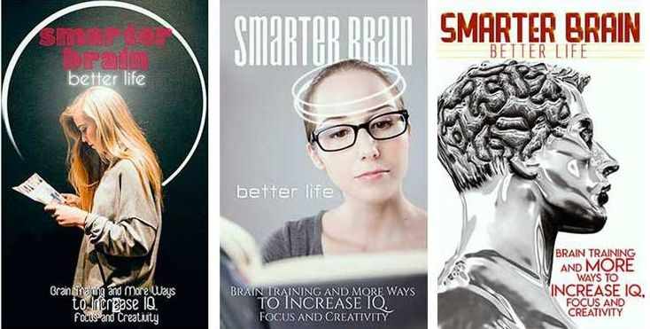 It's About Time For You To Learn How To Train Your Brain and Increase Your IQ, Focus and Creativity!