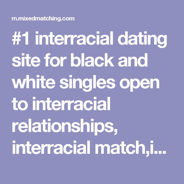 free interracial dating uk Find singles from around the world who are looking for interracial relationships interracial matchmaker offers free dating profiles for people who like to date people of other nationalities, races, and colors, interracial matchmaker.