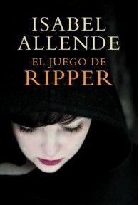 Blog Lectura fantástica del día: El juego de ripper Isabel Allende. Género:Novela negra,intriga,terror.Páginas:478.Año de edición:2014