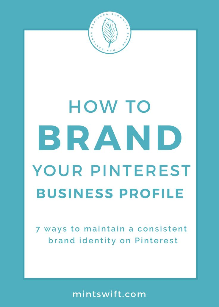 Brand Pinterest profile | How to brand Pinterest profile | consistent branding on Pinterest| Branding on Pinterest | How to brand yourself on Pinterest | maintain consistent brand identity | Pinterest for business | MintSwift| Adrianna Glowacka | MintSwift Design