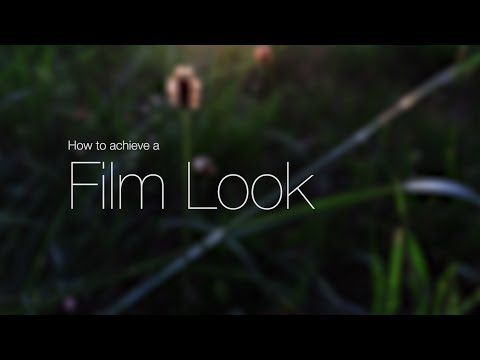 How to achieve a Film Look - DSLR film making - YouTube