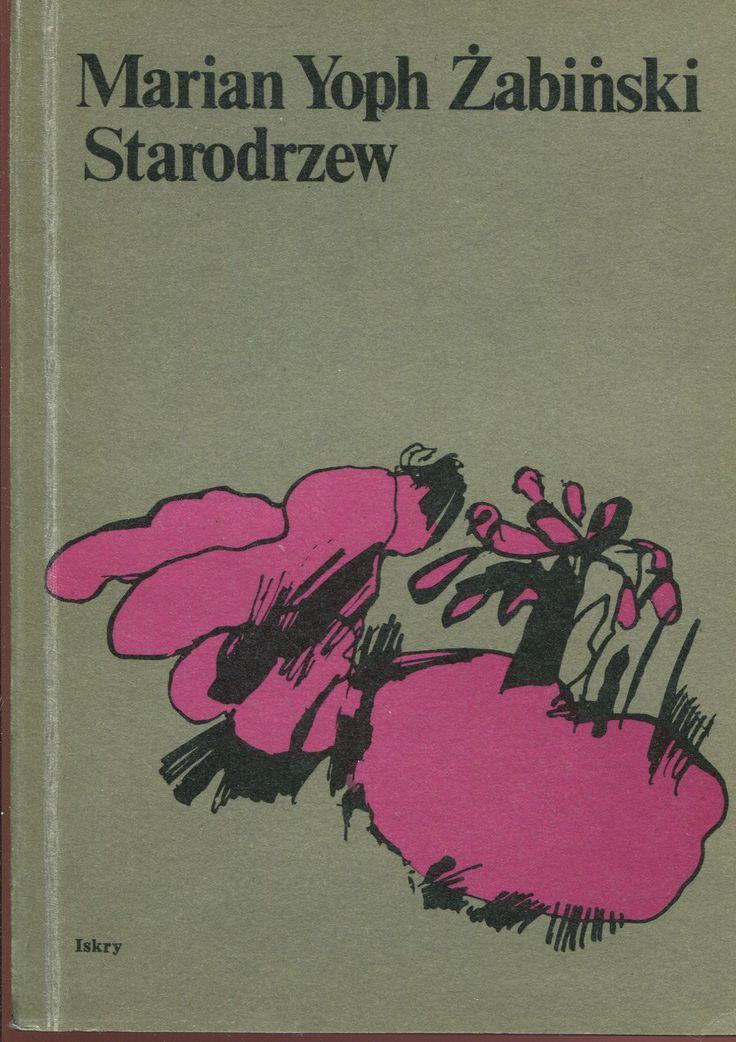 """""""Starodrzew"""" Marian Yoph Żabiński Cover by Juliusz Rybicki Published by Wydawnictwo Iskry 1980"""