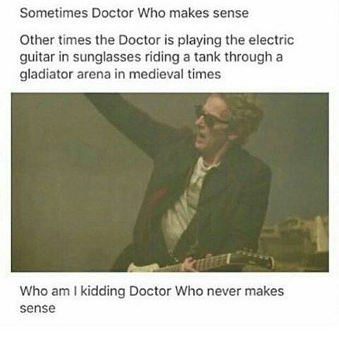 """Hahahaha! Doctor who: because you can throw """"predictability"""" down a black hole for all we care! XD"""