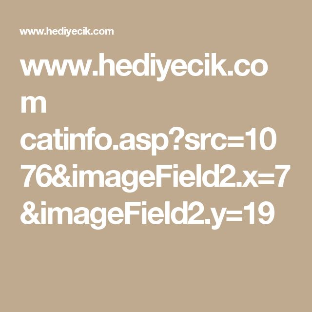 www.hediyecik.com catinfo.asp?src=1076&imageField2.x=7&imageField2.y=19