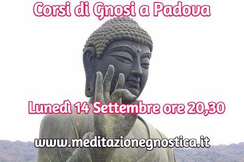 Corsi di Gnosi a Padova / Lunedì 14 Settembre ore 20,30 / http://bit.ly/1NcIiDM www.meditazionegnostica.it