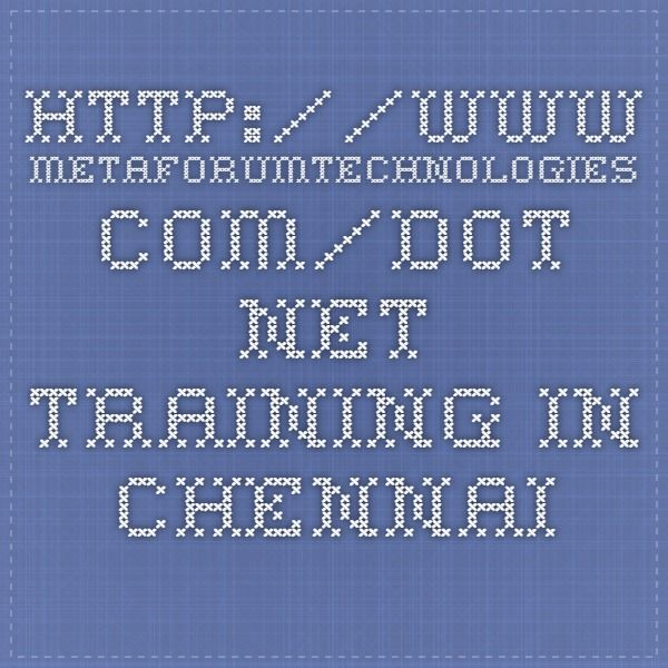 http://www.metaforumtechnologies.com/dot-net-training-in-chennai.html