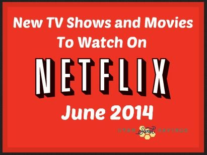 Netflix New June 2014 Netflix Instant Streaming: New TV Shows and Movies in JUNE 2014!