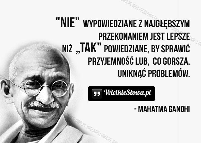 """""""Nie"""" wypowiedziane z najgłębszym przekonaniem... #Gandhi-Mahatma,  #Mądrość-i-wiedza"""