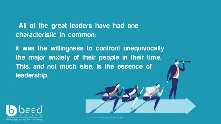 All of the great leaders have had one characteristic in common: it was the willingness to confront unequivocally the major anxiety of their people in their time. This, and not much else, is the essence of leadership. Be smart be Like #beedmedia @BeedMedia