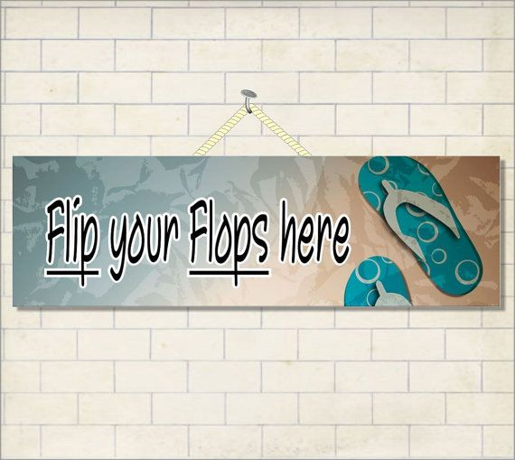 Flip your Flops here Sign Beach Sign by FunSignFactory on Etsy, $13.95