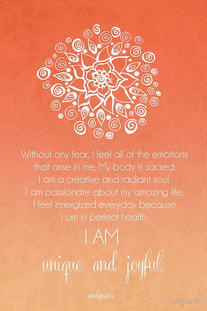 Sacral Chakra Affirmation by CarlyMarie - beautiful chakra meditations (and other gorgeous work) you can have made into wall art, cards, etc at redbubble.
