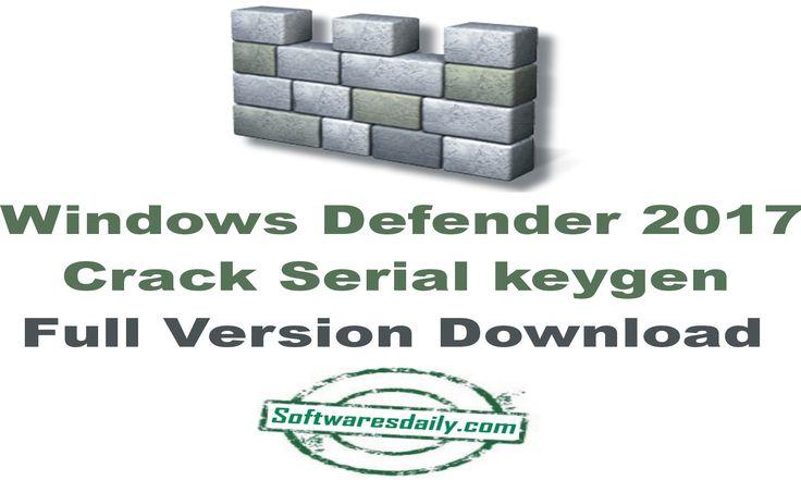 Windows Defender 2017 Crack Serial keygen Full Version Download, Windows Defender Crack, Windows Defender 2017 keygen Windows Defender Windows Defender Full