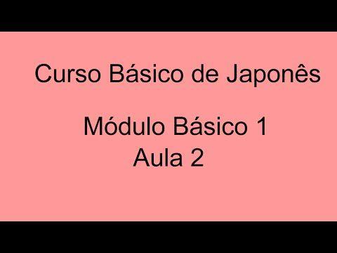 Curso Básico de Japonês 1 - Aula 1 - YouTube