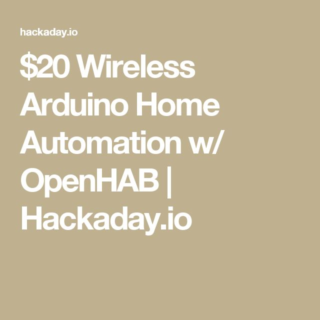 $20 Wireless Arduino Home Automation w/ OpenHAB   Hackaday.io