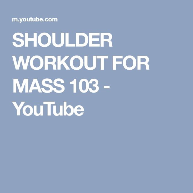 SHOULDER WORKOUT FOR MASS 103 - YouTube