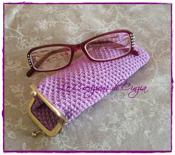 ...le mie CREAZIONI: Porta occhiali all'uncinetto!