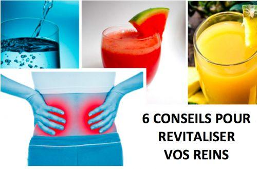 6 conseils pour revitaliser vos reins - Améliore ta Santé
