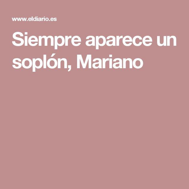 Siempre aparece un soplón, Mariano