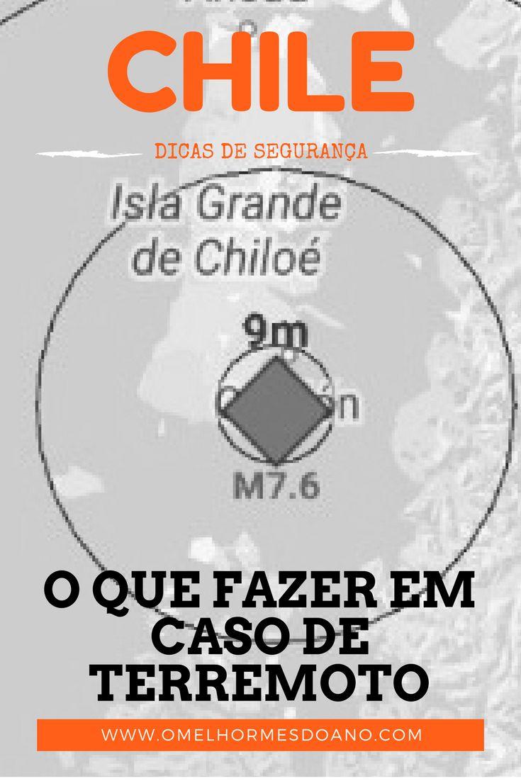 O que fazer caso aconteça um terremoto enquanto você viaja pelo Chile. Dicas de segurança e do que não fazer caso ocorra um terremoto. Segurança no Chile. Viajando pelo Chile. Terremoto no sul do Chile, com epicentro em Chiloé, de 7,7 graus.