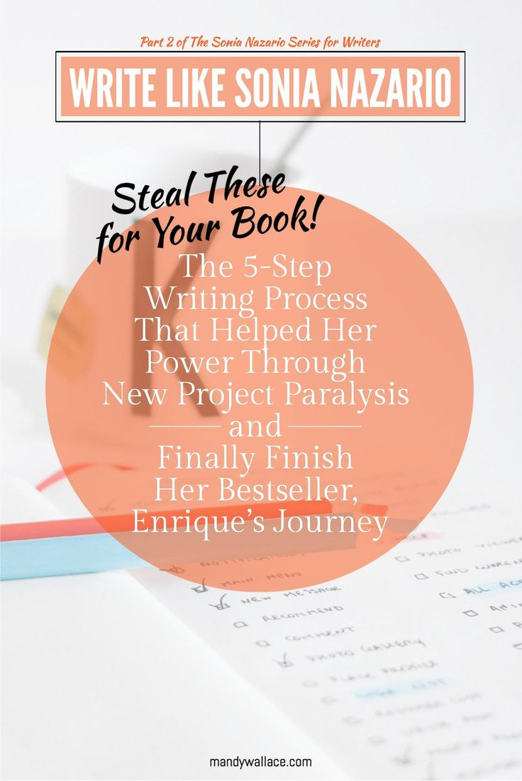Write Like Sonia Nazario: The 5-Step Writing Process That Helped Her Overcome New Project Paralysis and Finally Finish Her Bestseller, Enrique's Journey (Steal These for Your Book!)