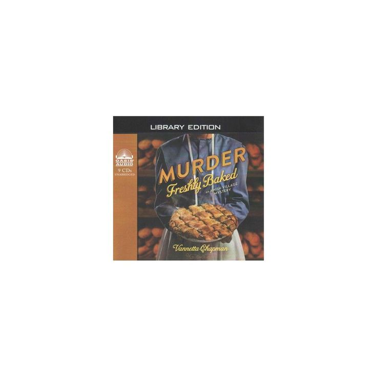 Murder Freshly Baked ( An Amish Village Mystery) (Unabridged) (Compact Disc)